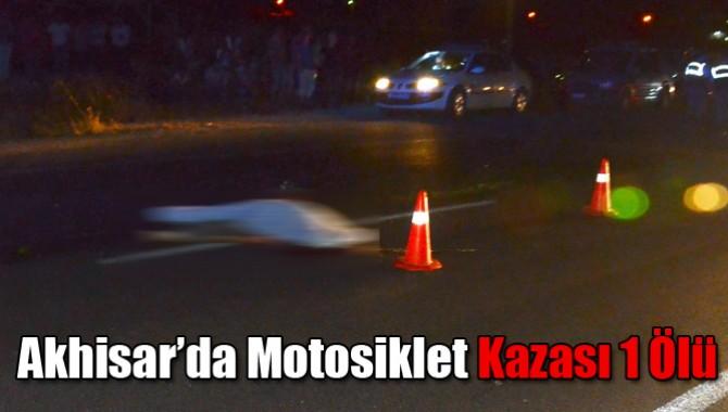 Akhisar'da Motosiklet Kazası 1 Ölü
