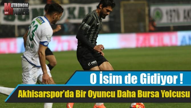 Akhisarspor'da Bir Oyuncu Daha Bursa Yolcusu