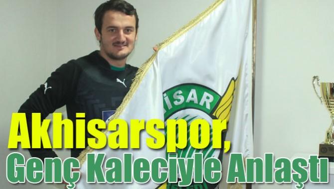 Akhisarspor, Genç Kaleciyle Anlaştı