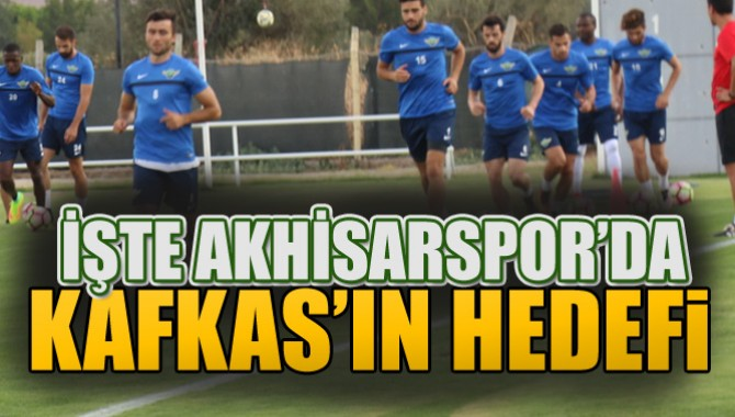 İşte Akhisar Belediyespor'da Kafkas'ın Hedefi