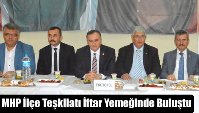 MHP İlçe Teşkilatı İftar Yemeğinde Buluştu