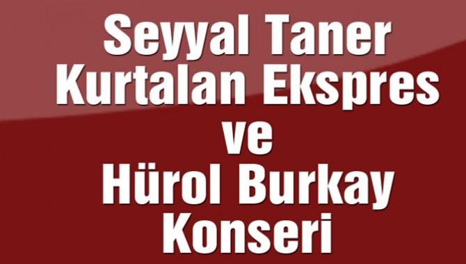 Seyyal Taner, Kurtalan Ekspres ve Hürol Burkay Konseri