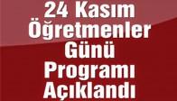 24 Kasım Öğretmenler Günü Programı Açıklandı