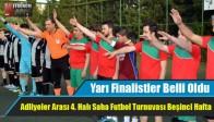 Adliyeler Arası 4. Halı Saha Futbol Turnuvası Beşinci Hafta