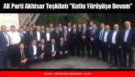 """AK Parti Akhisar Teşkilatı """"Kutlu Yürüyüşe Devam"""""""