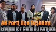 AK Parti İlçe Teşkilatı Engelliler Gününü Kutladı