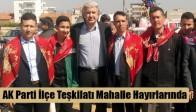 AK Parti İlçe Teşkilatı Mahalle Hayırlarında
