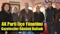 AK Parti İlçe Yönetimi, Gazeteciler Gününü Kutladı