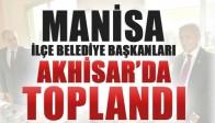 Ak Parti Manisa İlçe Belediye Başkanları Akhisar'da Toplandı
