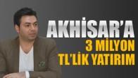 Akhisar'a 2015 Yılında 3 Milyon TL'lik Yatırım Yapıldı