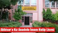 Akhisar'a Kız Anadolu İmam Hatip Lisesi