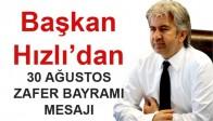 Akhisar Belediye Başkanı Salih Hızlı'dan Zafer Bayramı Mesajı