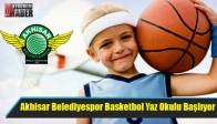Akhisar Belediyespor Basketbol Yaz Okulu Başlıyor