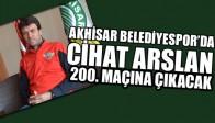 Akhisar Belediyespor'da Arslan 200. Maçına Çıkacak