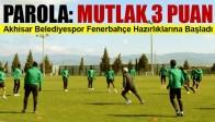 Akhisar Belediyespor'da Fenerbahçe Maçı Hazırlıkları Başladı