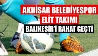 Akhisar Belediyespor Elit Takımı Balıkesir'i Rahat Geçti