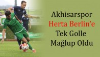 Akhisar Belediyespor, Herta Berlin'e 1-0 Yenildi