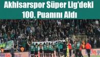 Akhisar Belediyespor Süper Lig'deki 100. Puanını Aldı