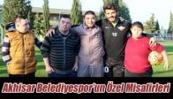 Akhisar Belediyespor'un Özel Misafirleri