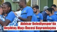 Akhisar Belediyespor'da Beşiktaş Maçı Öncesi Bayramlaşma
