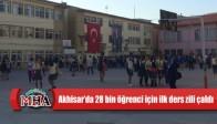 Akhisar'da 28 bin öğrenci için ilk ders zili çaldı