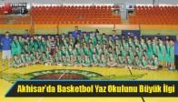 Akhisar'da Basketbol Yaz Okulunu Büyük İlgi
