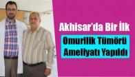 Akhisar'da Bir İlk Omurilik Tümörü Ameliyatı Yapıldı