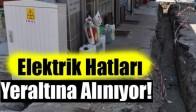 Akhisar'da Elektrik Hatları Yeraltına Alınıyor!