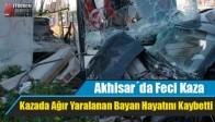 Akhisar´da Feci Kaza: 1 Ölü 2 Yaralı