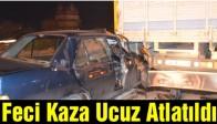 Akhisar'da Feci Kaza Ucuz Atlatıldı