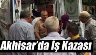 Akhisar'da İş Kazası