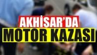 Akhisar'da Motor Kazası; 2 Yaralı