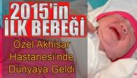 """Akhisar'da Yeni Yılın İlk Bebeği """"Elif"""""""