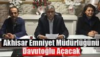 Akhisar Emniyet Müdürlüğünü, Davutoğlu Açacak