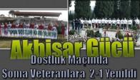 Akhisar Gücü, Dostluk Maçında Soma Veteranlara 2-1 Yenildi
