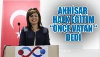 """AKHİSAR HALK EĞİTİM """"ÖNCE VATAN """" DEDİ"""