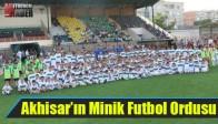 Akhisar'ın Minik Futbol Ordusu