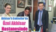 "Akhisar'lı Bakkallar'da ""Özel Akhisar Hastanesinde"""