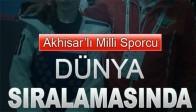 Akhisar'lı Milli Sporcu Dünya Sıralamasında