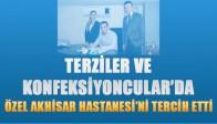 """Akhisar'lı Terziler ve Konfeksiyoncular da """"Özel Akhisar Hastanesi"""" Dedi"""