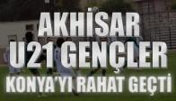 Akhisar'lı (U21) Gençler Konya'yı Rahat Geçti