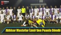Akhisar Mastırlar İzmir'den Puanla Döndü