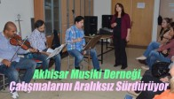 Akhisar Musiki Derneği, Çalışmalarını Aralıksız Sürdürüyor