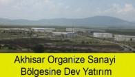 Akhisar Organize Sanayi Bölgesine Dev Yatırım