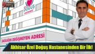 Akhisar Özel Doğuş Hastanesinden Bir İlk!