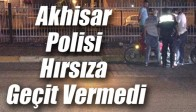 Akhisar Polisi Hırsıza Geçit Vermedi