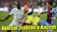 Akhisar Trabzon'u Kaçırdı