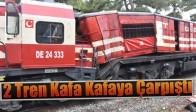Akhisar'da 2 Tren Kafa Kafaya Çarpıştı 2 Makinist Yaralandı.