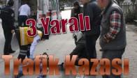 Akhisar'da Trafik Kazası 3 Yaralı