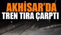 Akhisar'da Tren Tırı Biçti Geçti